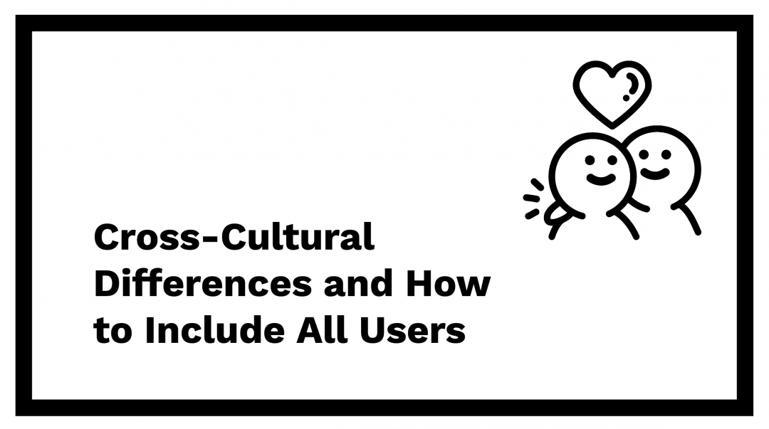 Cross Cultural Differences and how to include all users
