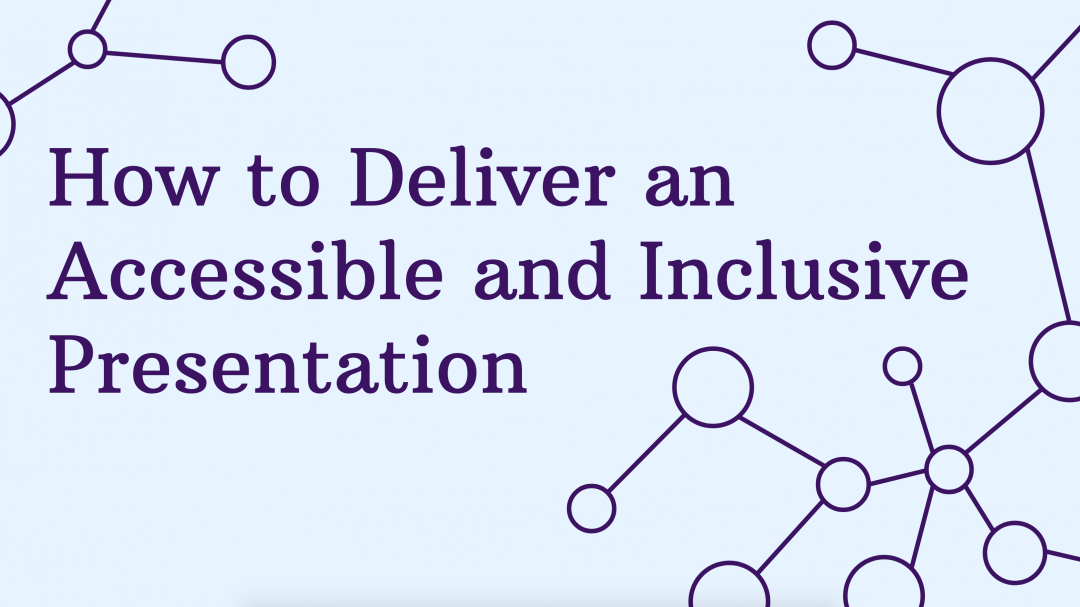 How to Deliver an Accessible and Inclusive Presentation