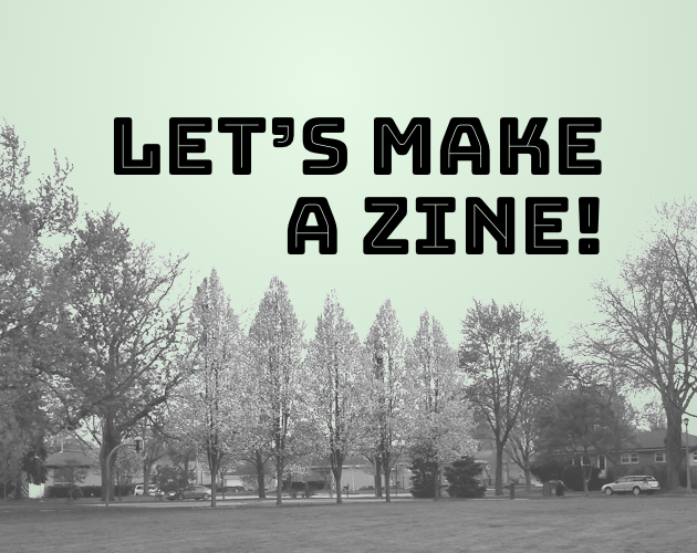 Let's Make a Zine