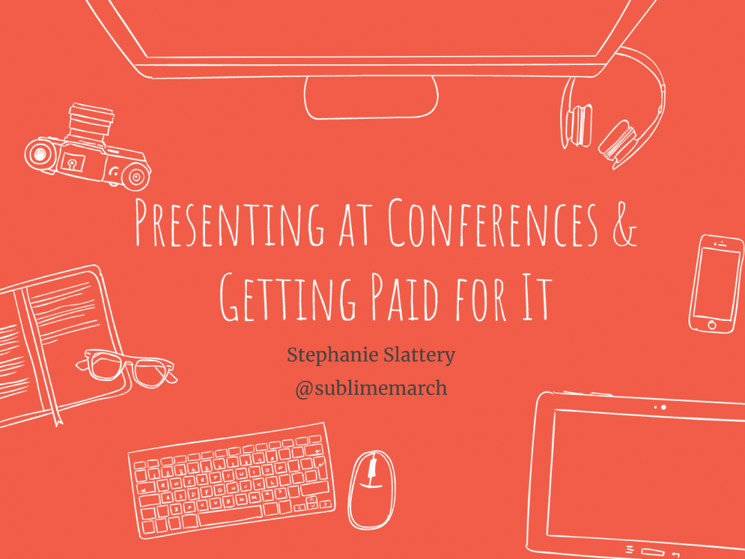 Presenting at conferences and getting paid for it