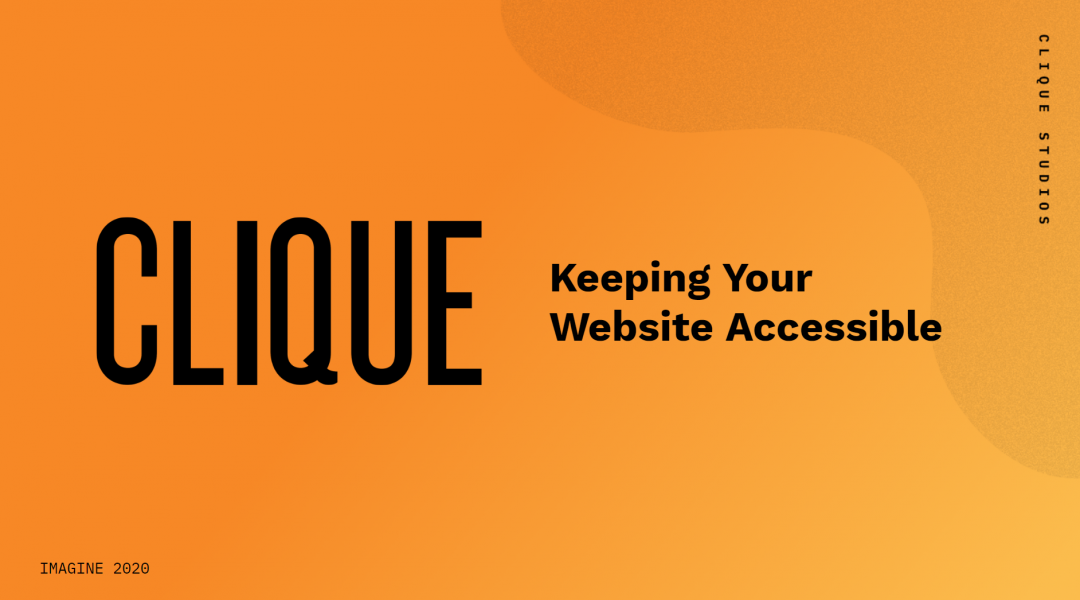 Clique Keeping your website accessible