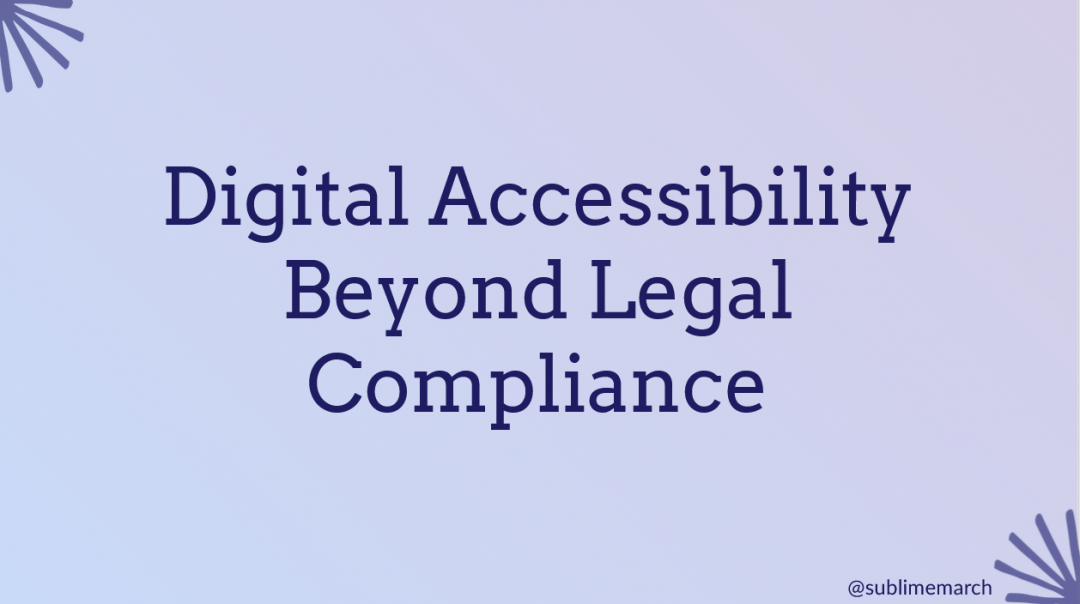Digital accessibility beyond legal compliance